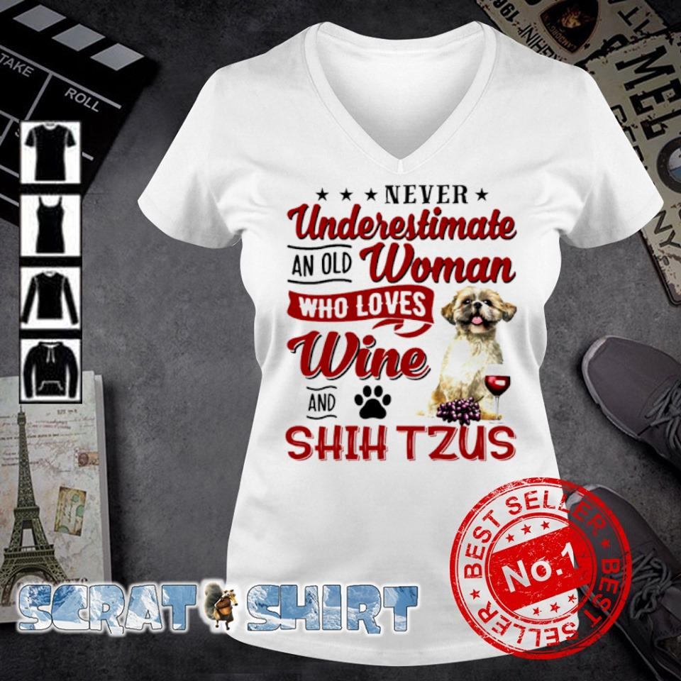 Never underestimate an old woman who loves wine and Shih Tzus s v-neck t-shirt
