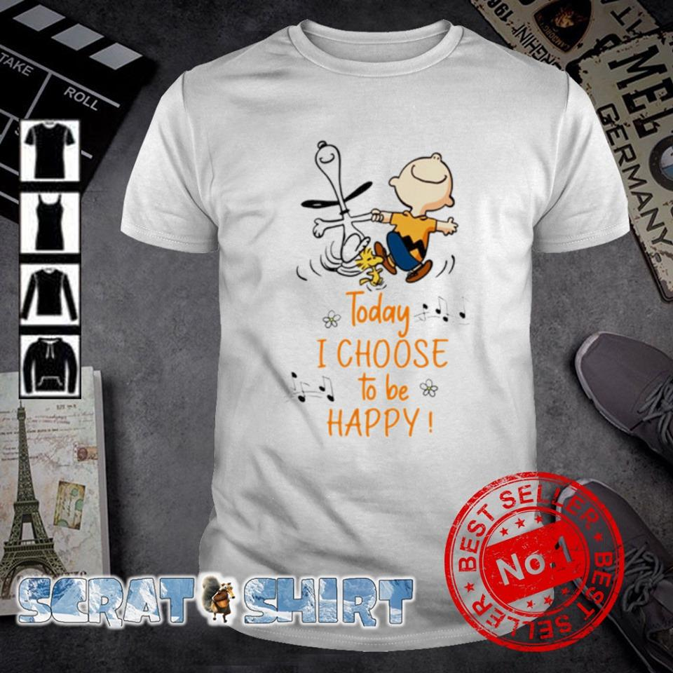 Peanuts today I choose to be happy shirt
