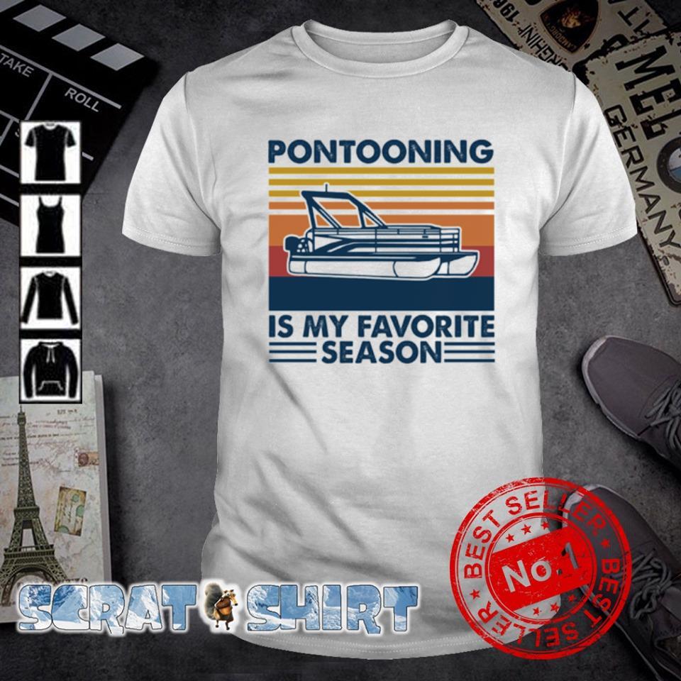 Pontooning is my favorite season vintage shirt