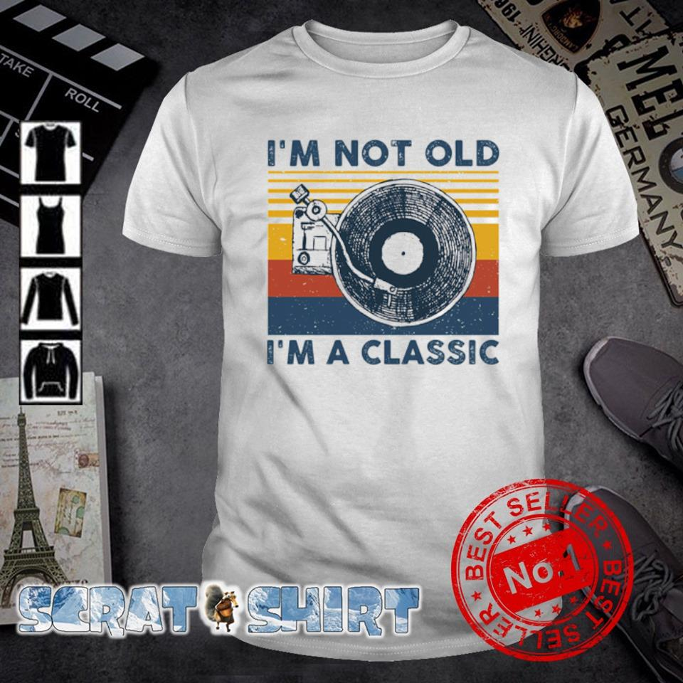 Record Player Sketch I'm not old I'm a classic vintage shirt