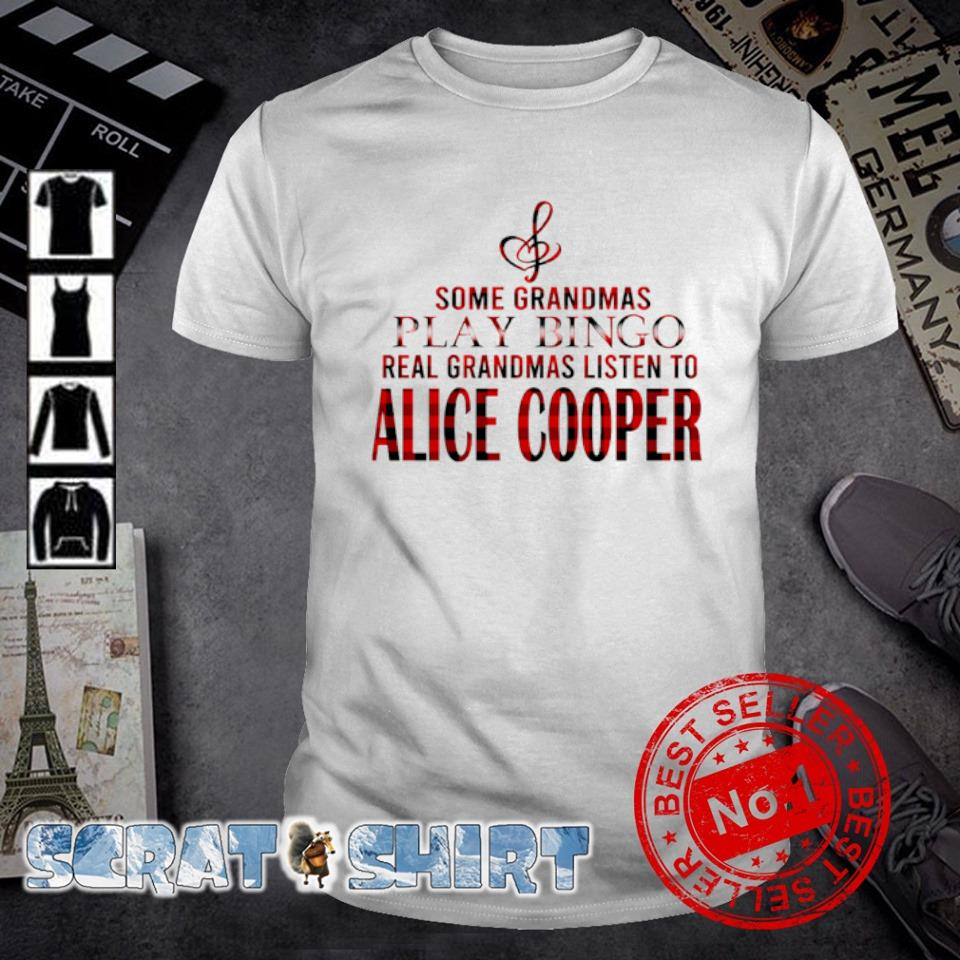 Some Grandmas play bingo real Grandmas listen to Alice Cooper shirt