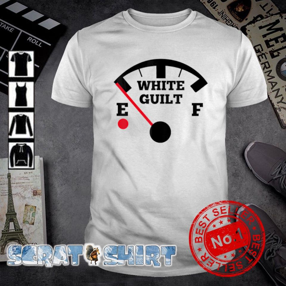 White Guilt fuel gauge shirt
