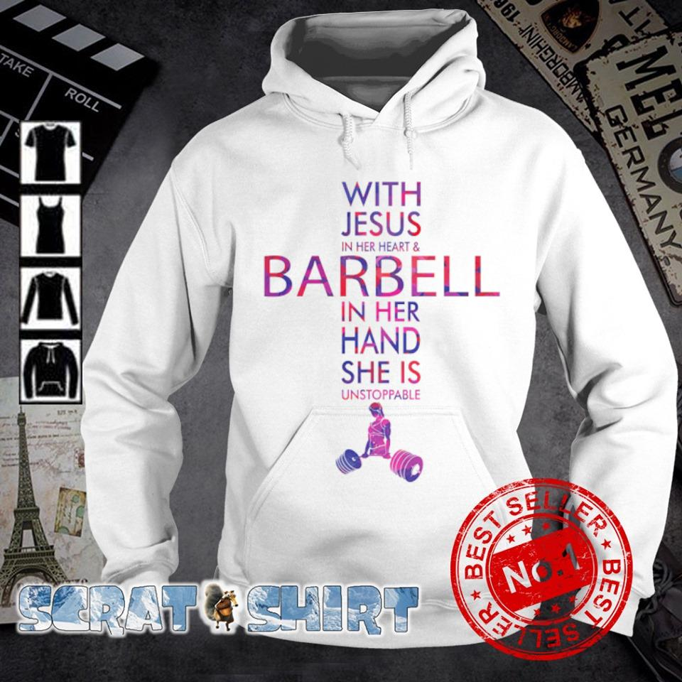 With Jesus in her heart and barbell in her hand s hoodie
