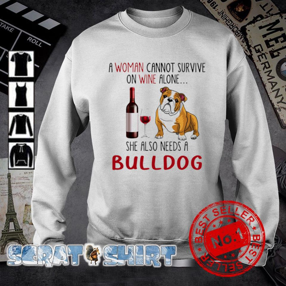 A woman cannot survive on wine alone she also needs a Bulldog s sweater