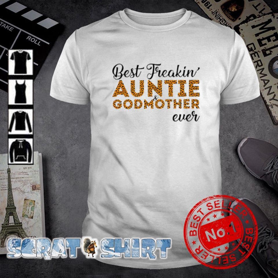 Best freakin' Auntie Godmother ever shirt