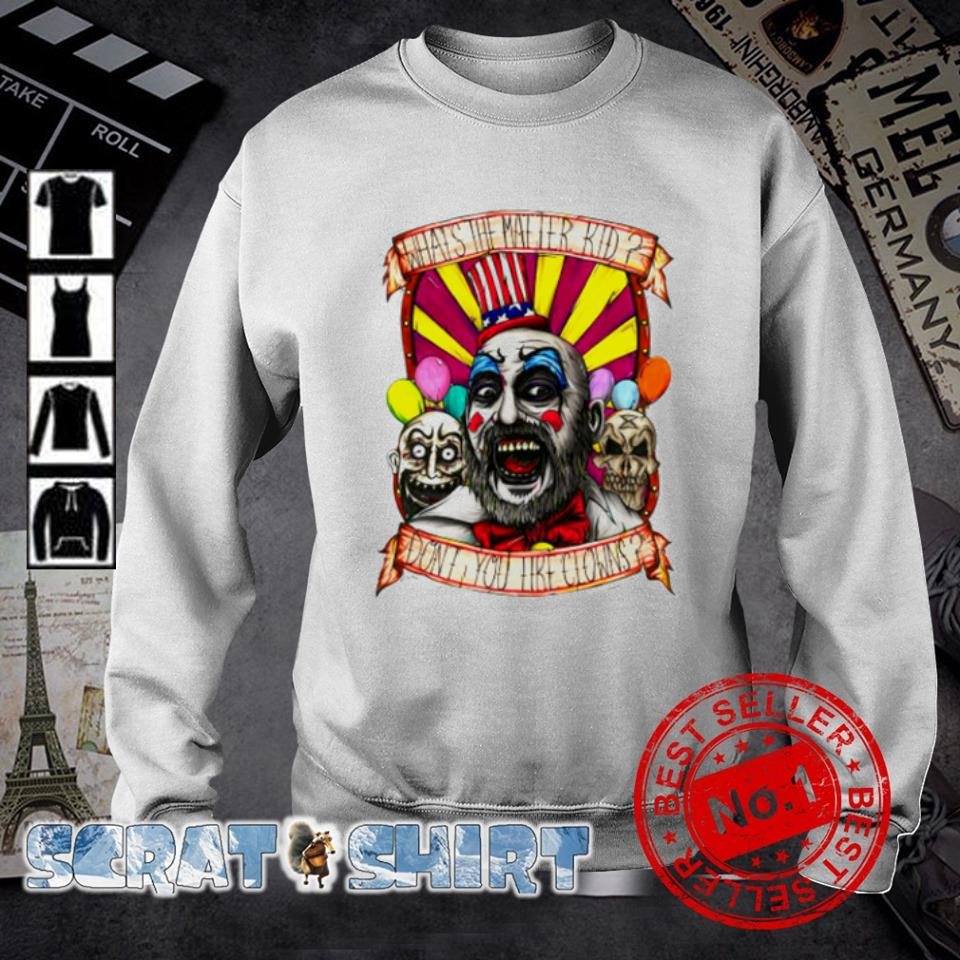 Captain Spaulding what's the matter kid don't you like clowns s sweater