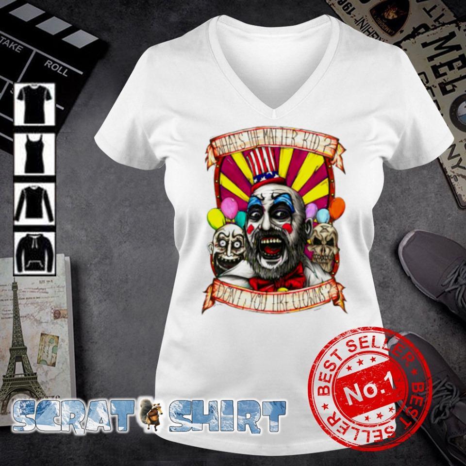 Captain Spaulding what's the matter kid don't you like clowns s v-neck t-shirt