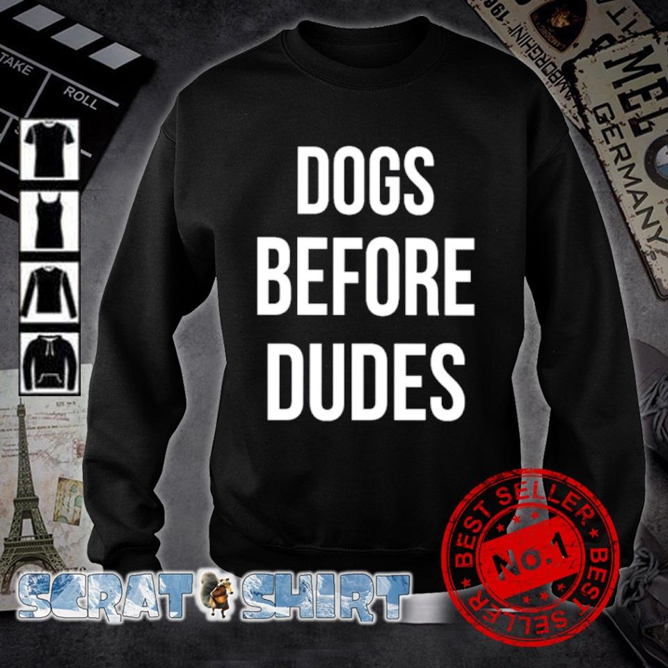 Dogs before dudes s sweater