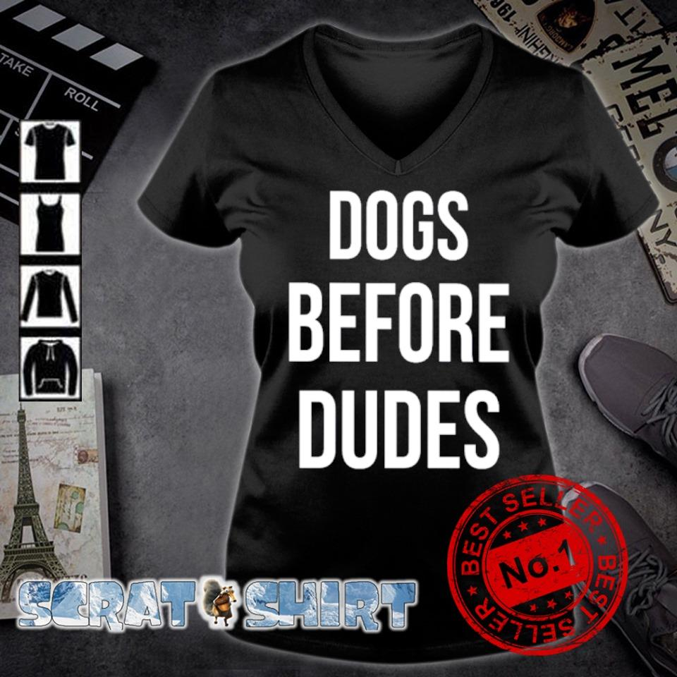 Dogs before dudes s v-neck t-shirt