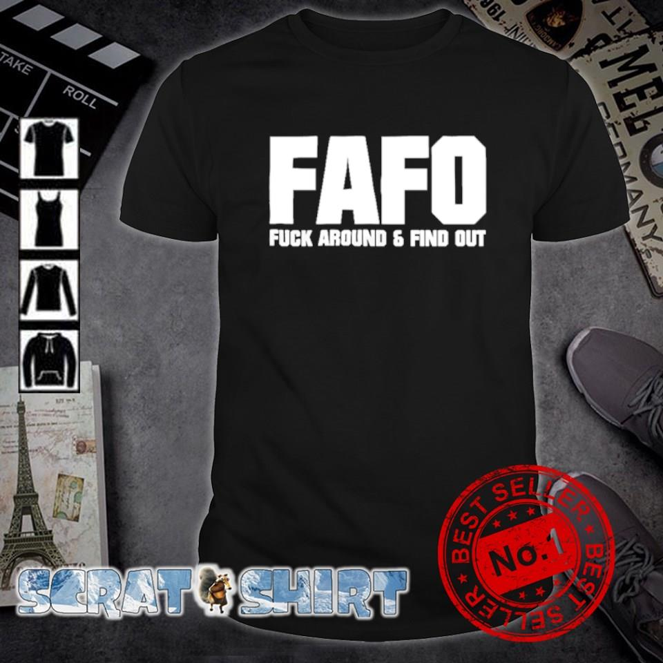 Fafo fuck around and find out shirt