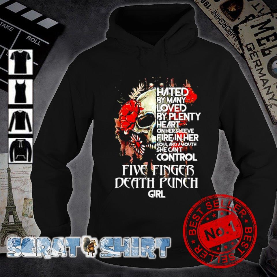 Five Finger Death Punch Skull hated by many loved by plenty heart s hoodie