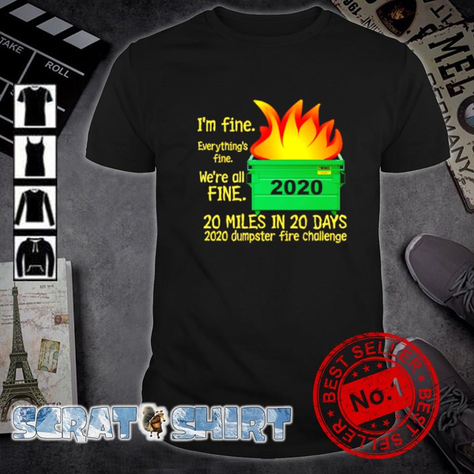 I'm fine everything's fine we're all fine 2020 shirt