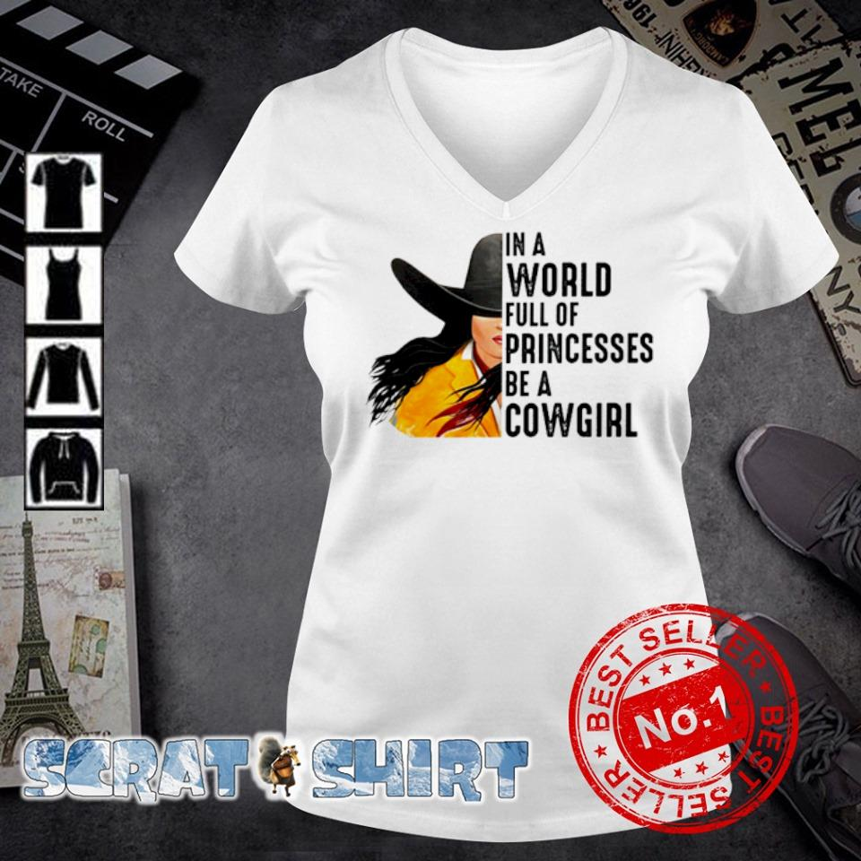 In a world full of princesses be a cowgirl s v-neck t-shirt