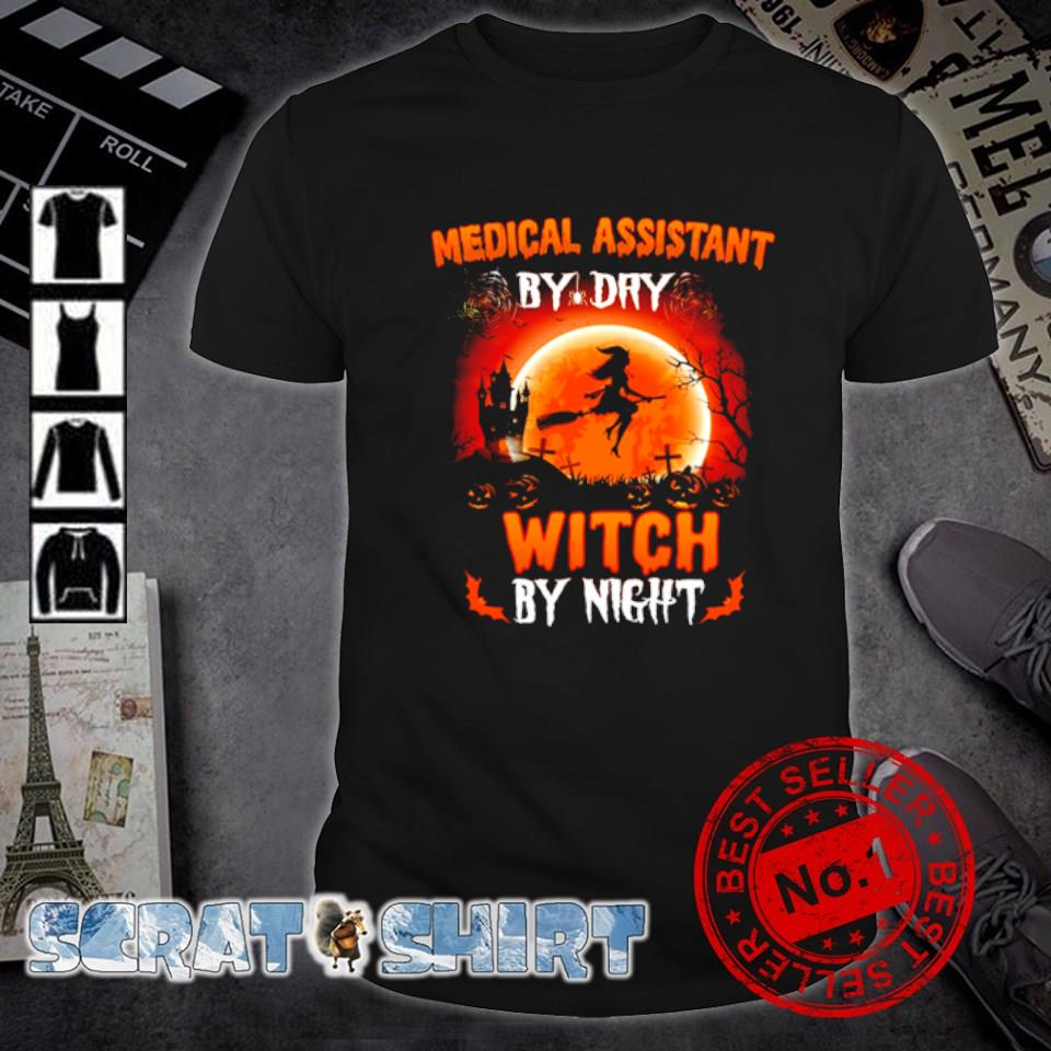 Medical Assistant by day Witch by night Halloween shirt