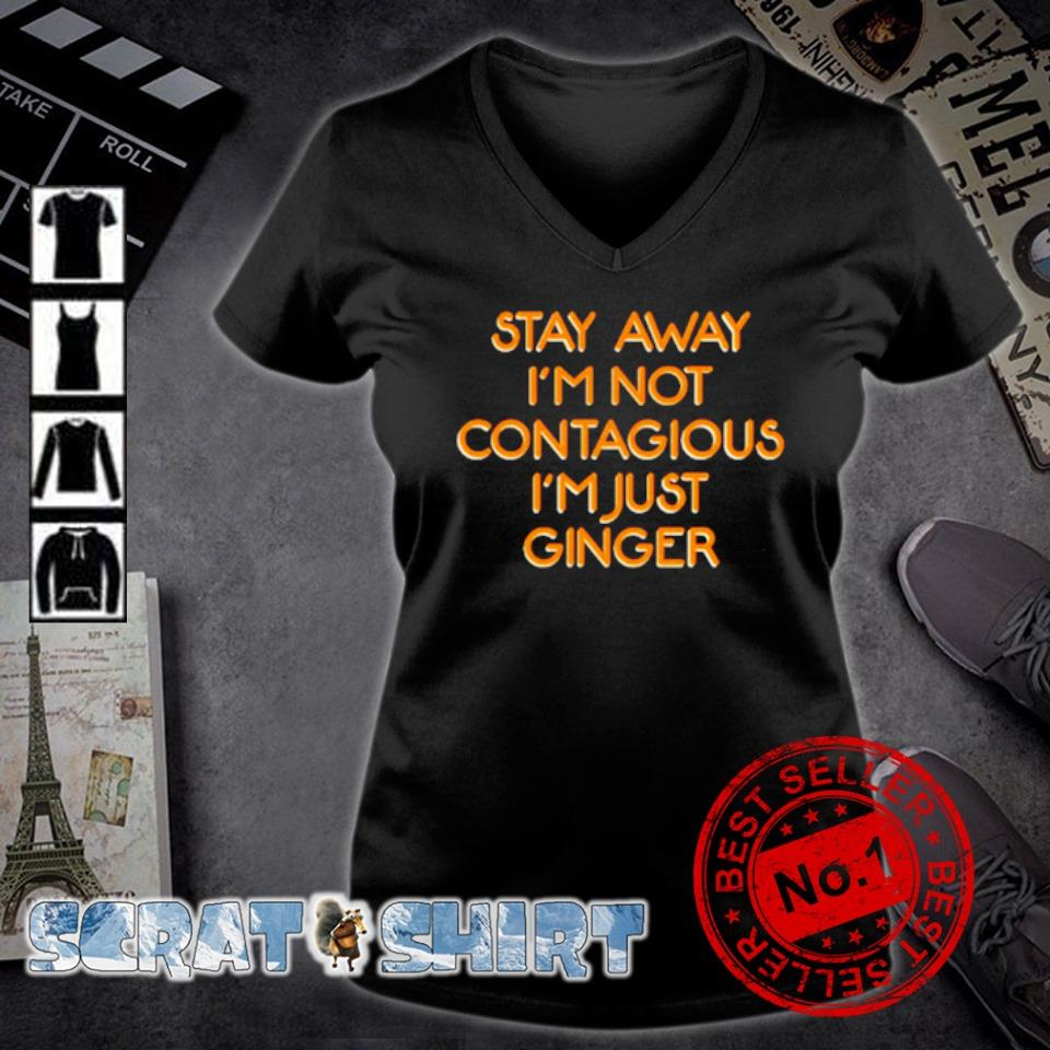 Stay away I'm not contagious I'm just ginger s v-neck t-shirt