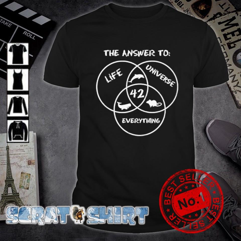 The answer to life universe everything 42 shirt
