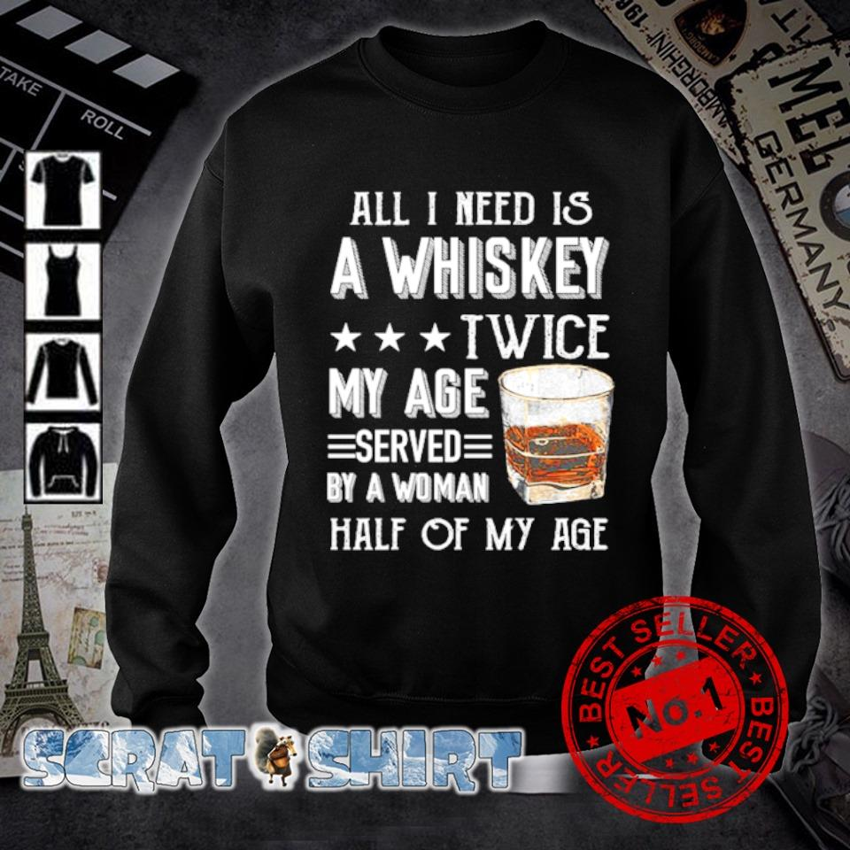 All I need is a whiskey twice my age served by a woman s sweater