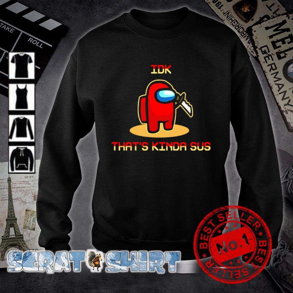 Among US IDK that's kinda sus s sweater