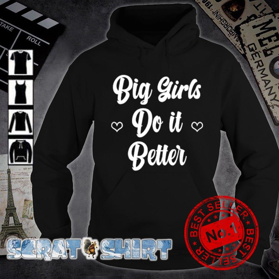 Big girls do it better s hoodie