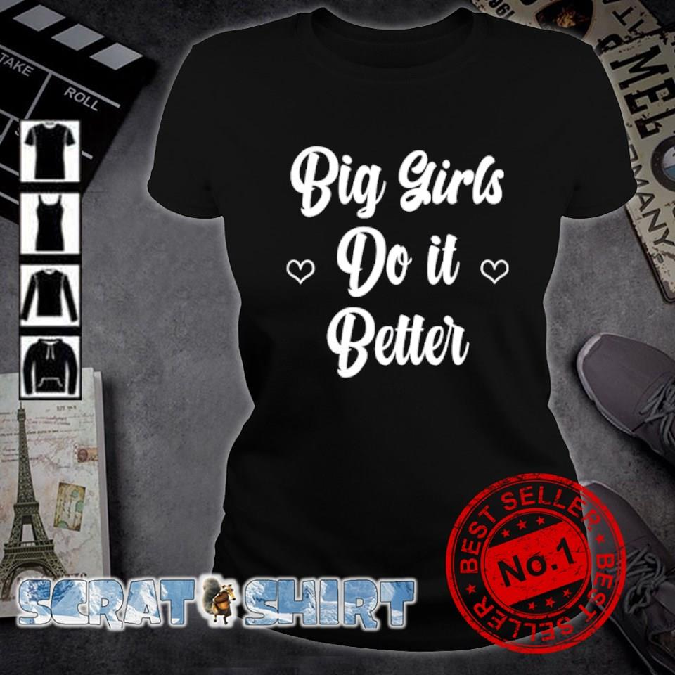 Big girls do it better s ladies-tee