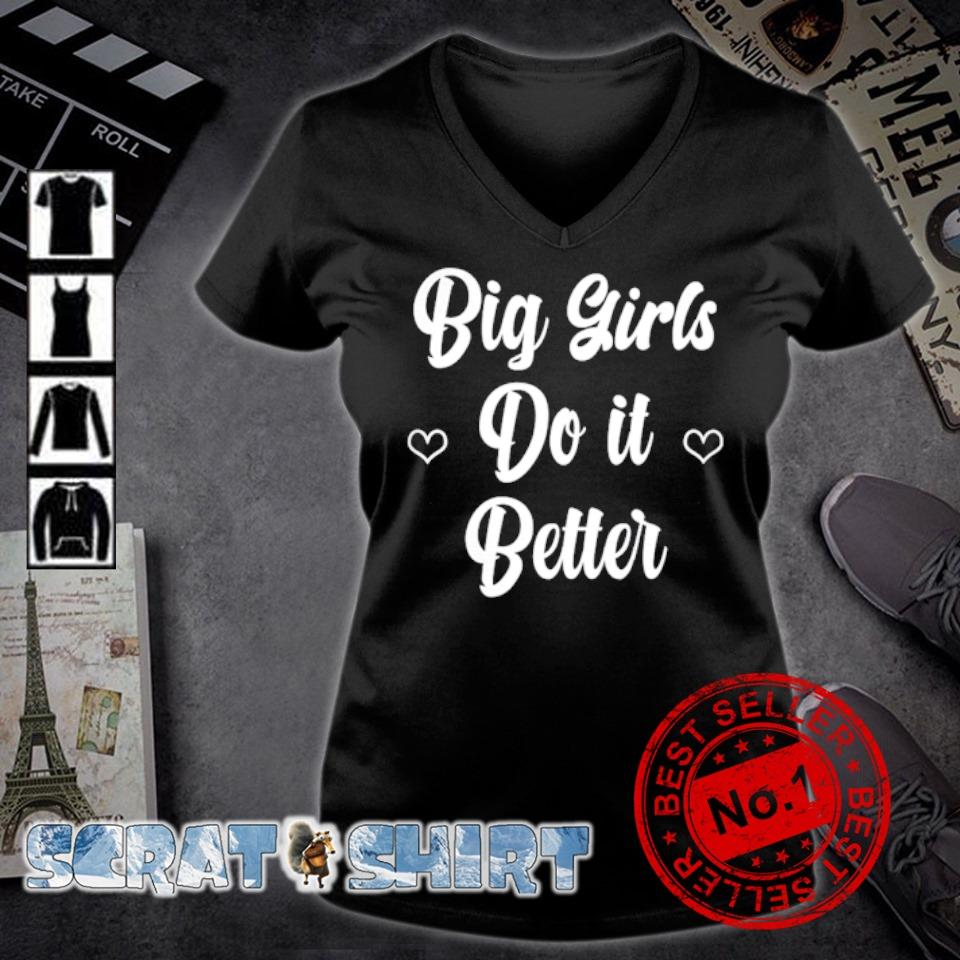 Big girls do it better s v-neck t-shirt