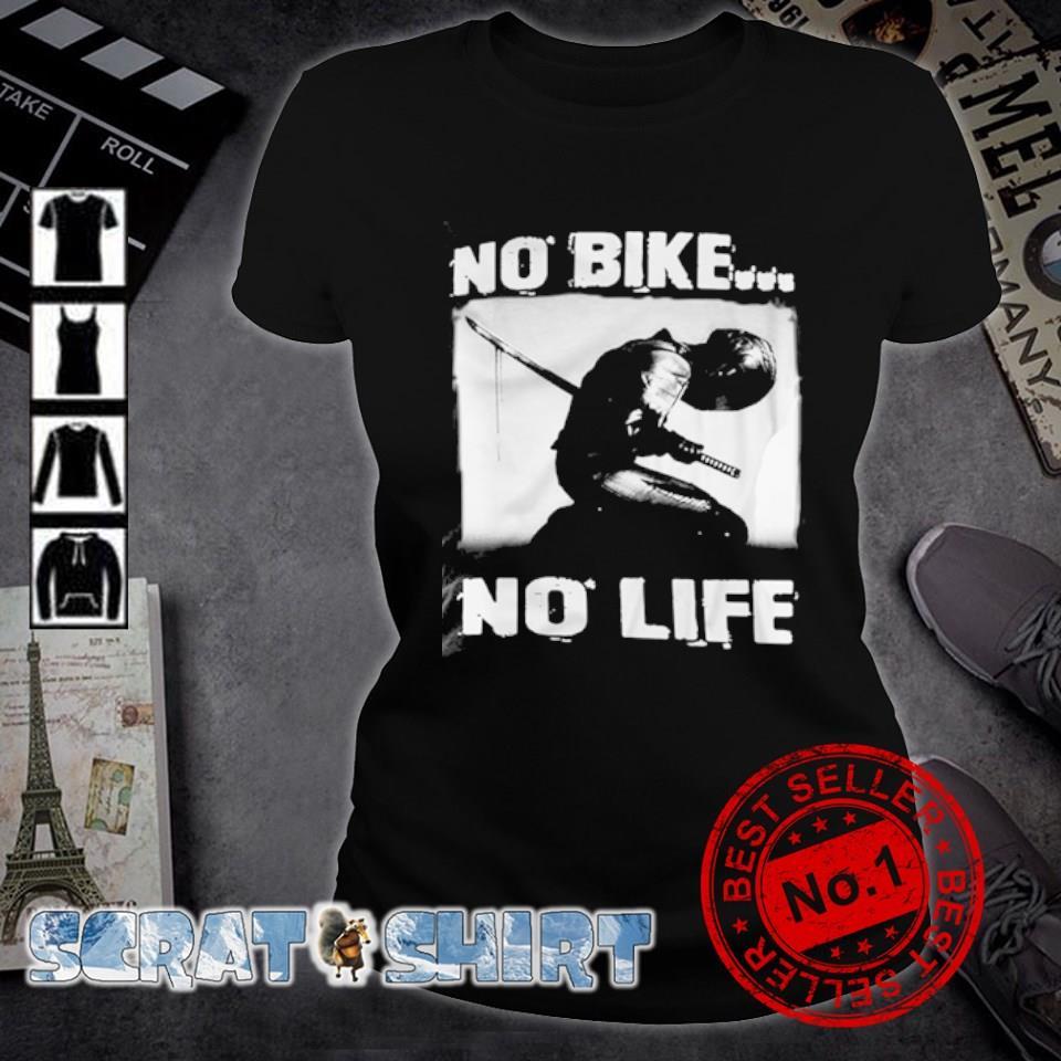 biker no bike no life s ladies-tee
