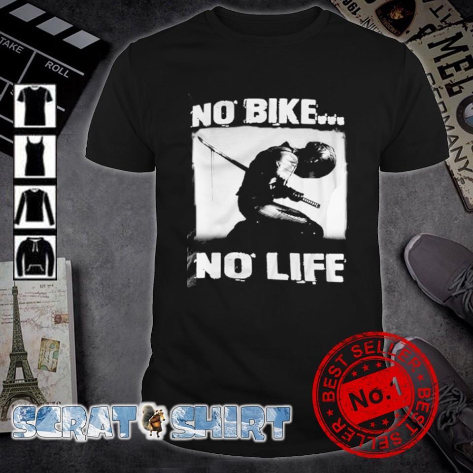 biker no bike no life shirt