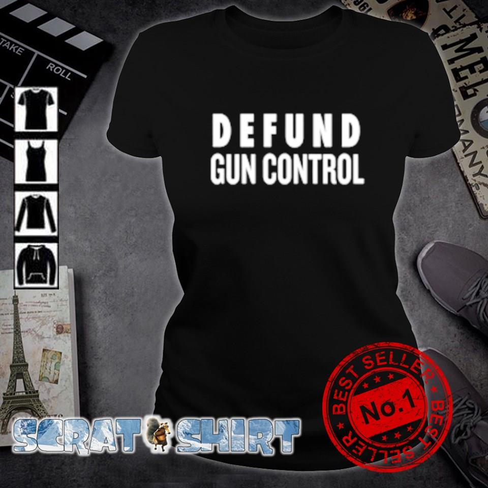 Defund gun control s ladies-tee