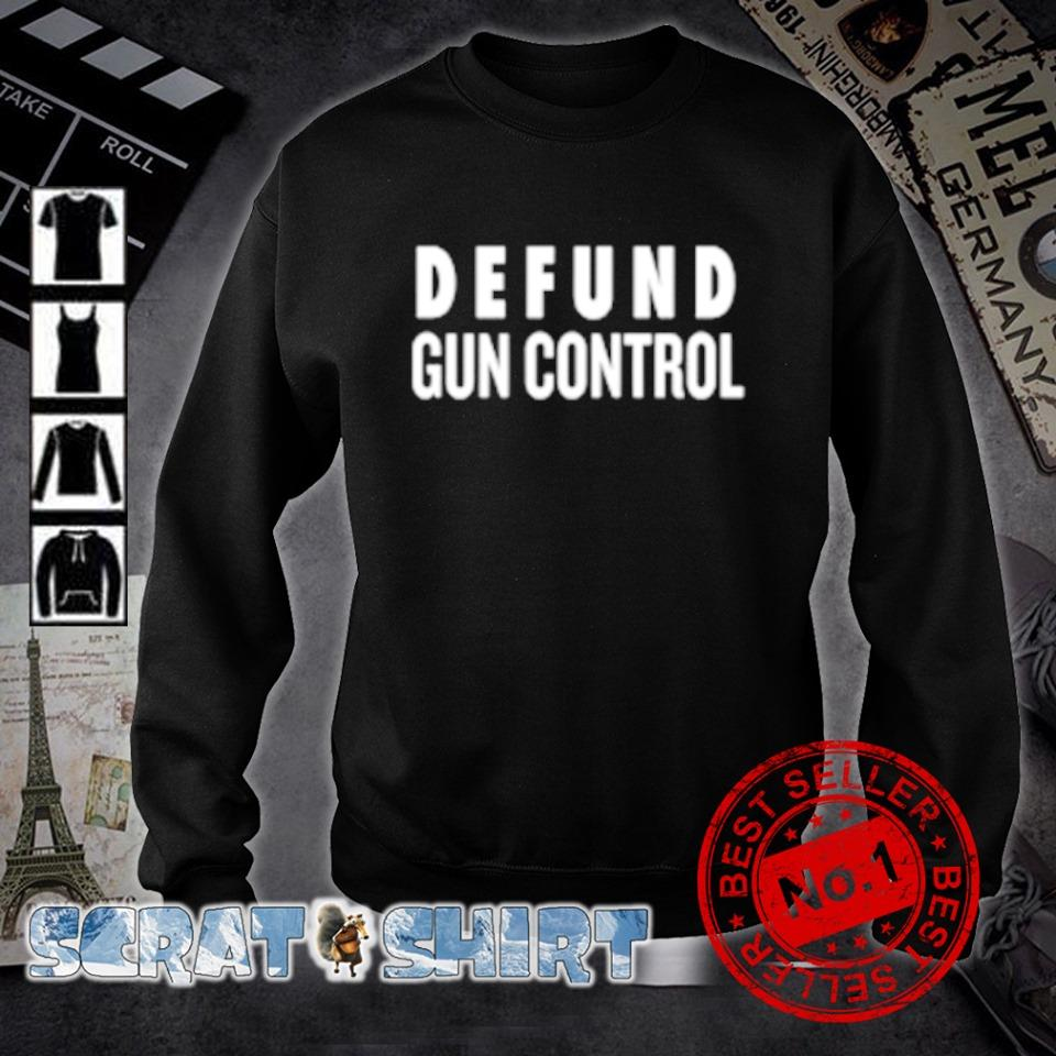 Defund gun control s sweater