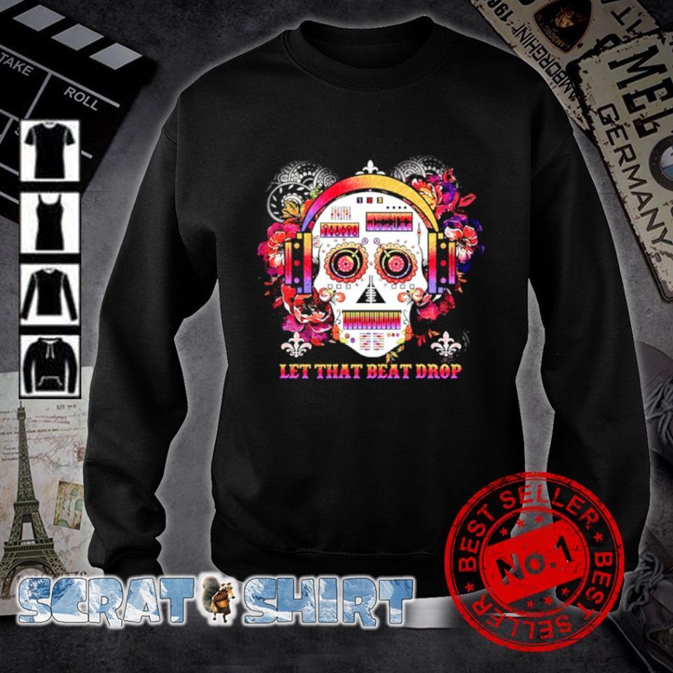 DJ skull let that beat drop s sweater