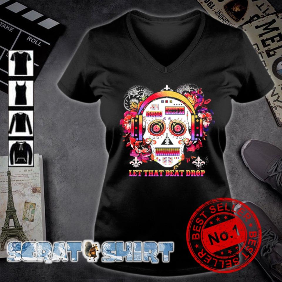 DJ skull let that beat drop s v-neck t-shirt