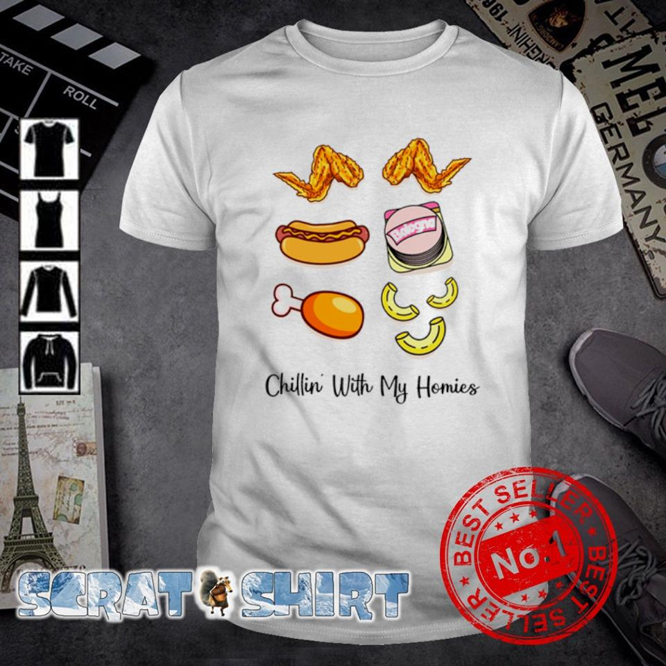 Food chillin' with my homies shirt