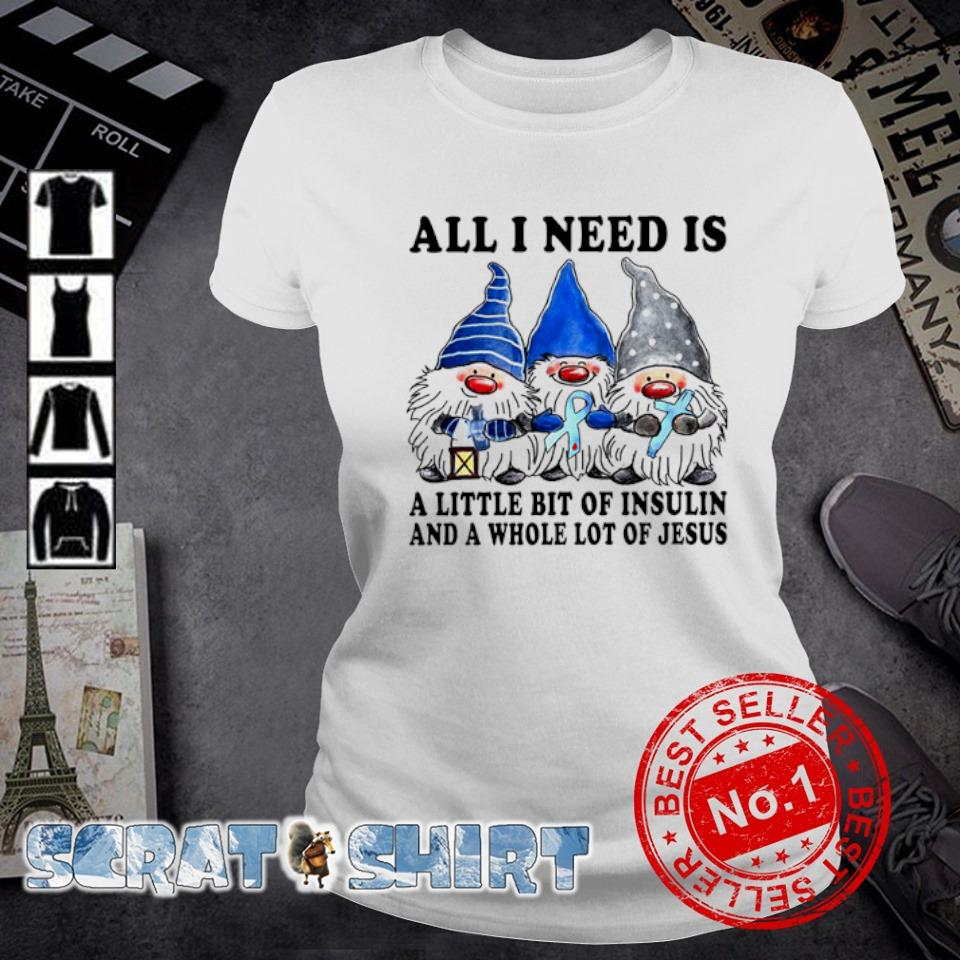 Gnomes all I need is a little bit of insulin s ladies-tee