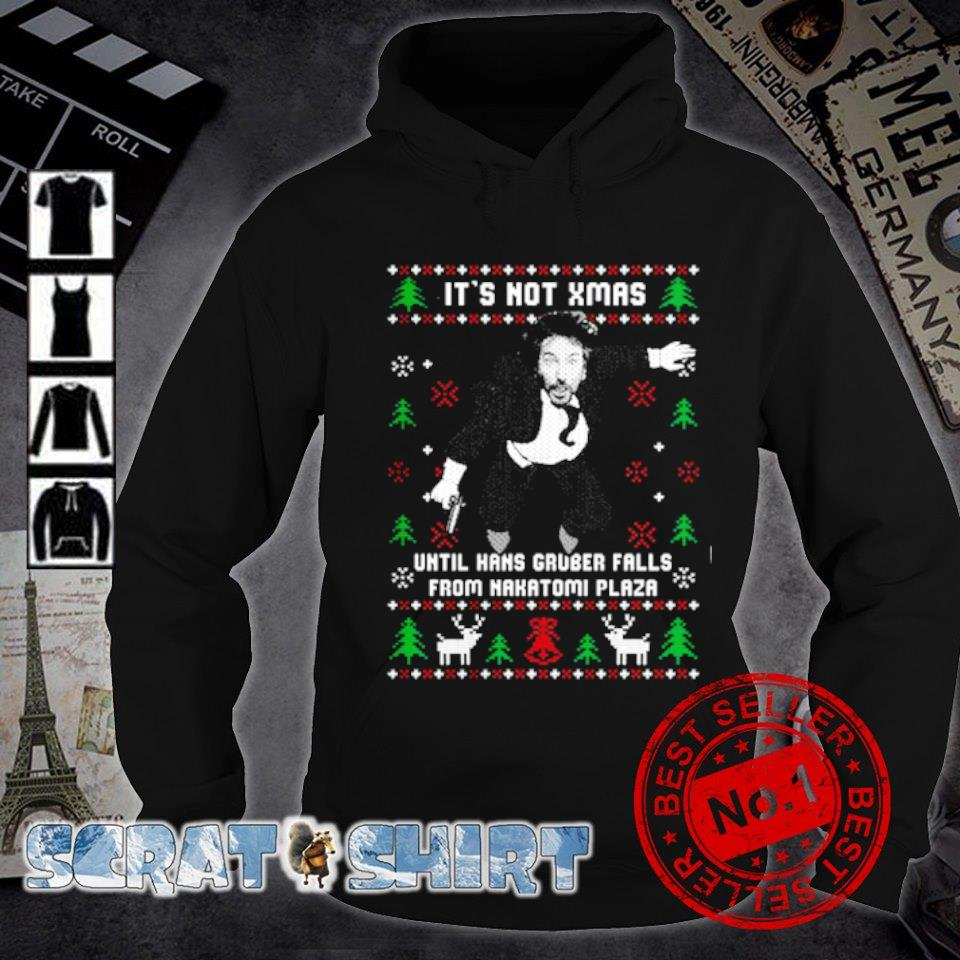 Hans Gruber It's Not Xmas Until Hans Gruber Falls From Nakatomi Plaza s hoodie