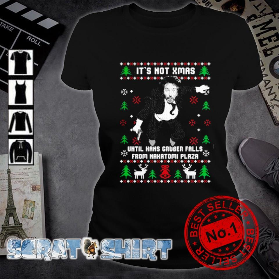 Hans Gruber It's Not Xmas Until Hans Gruber Falls From Nakatomi Plaza s ladies-tee