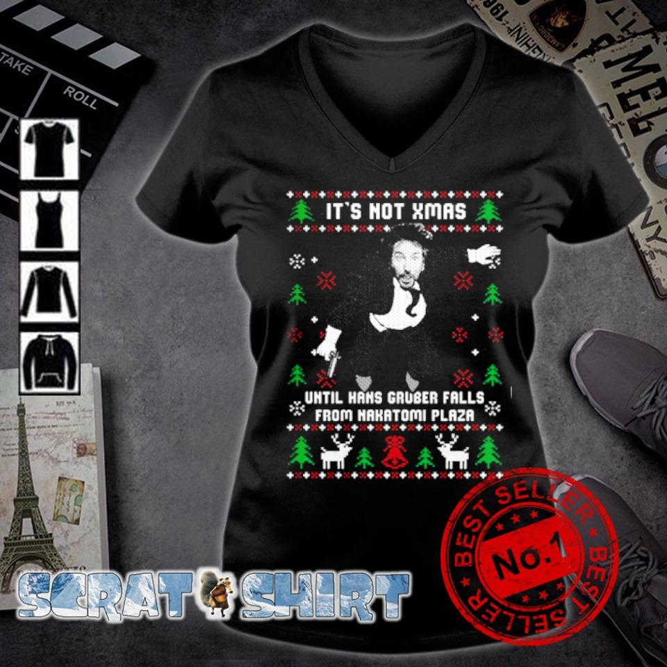 Hans Gruber It's Not Xmas Until Hans Gruber Falls From Nakatomi Plaza s v-neck t-shirt