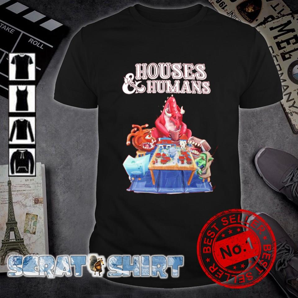 Houses and Humans character shirt