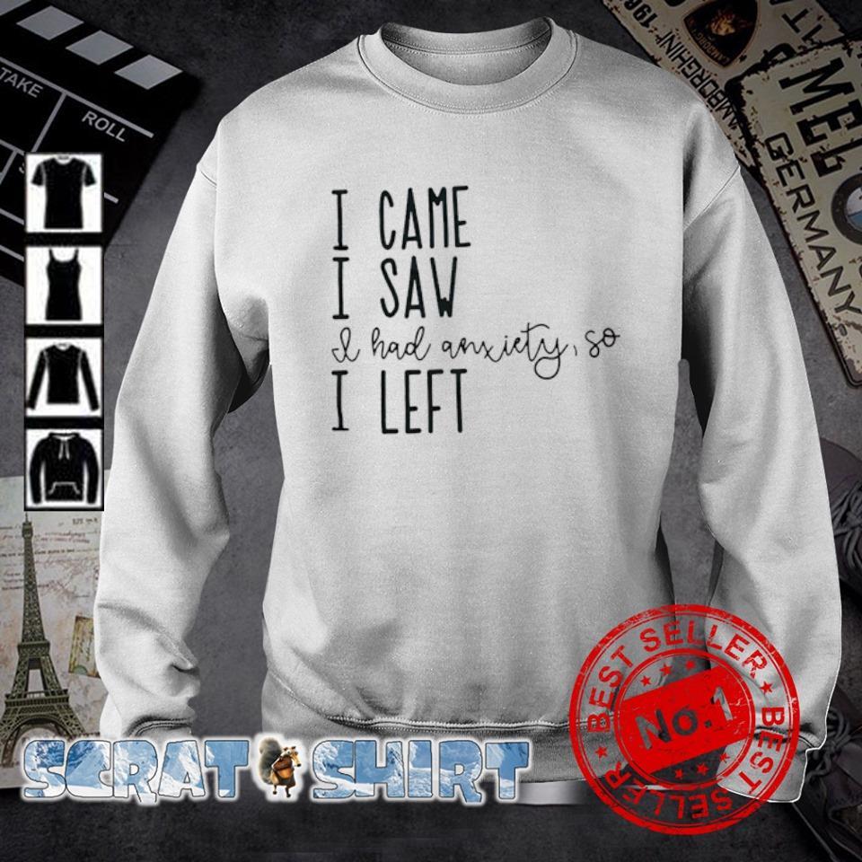 I came I saw I had anxiety so I left s sweater