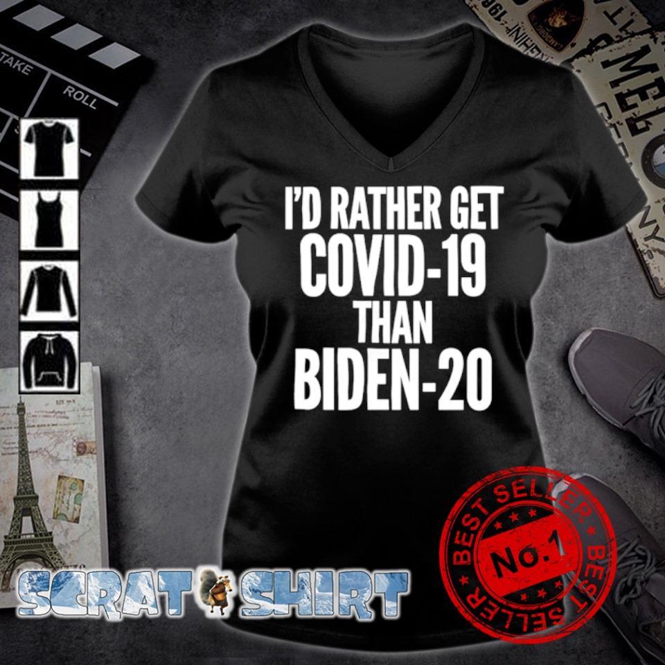 I'd rather get Covid-19 than Biden-20 s v-neck t-shirt