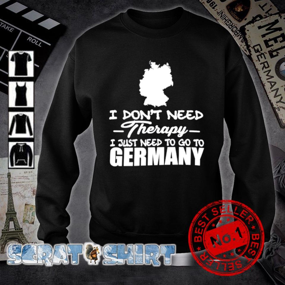 I don't need therapy I just need to go to Germany s sweater