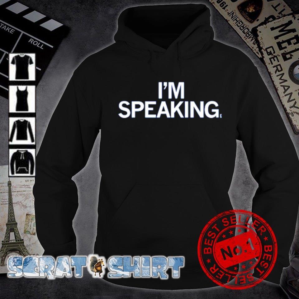 Kamala Harris I'm speaking s hoodie