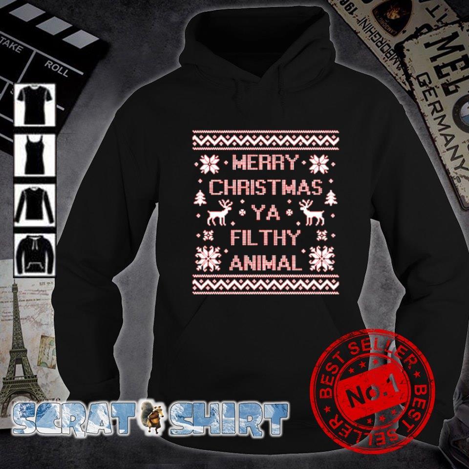 Merry Christmas ya filthy animal s hoodie