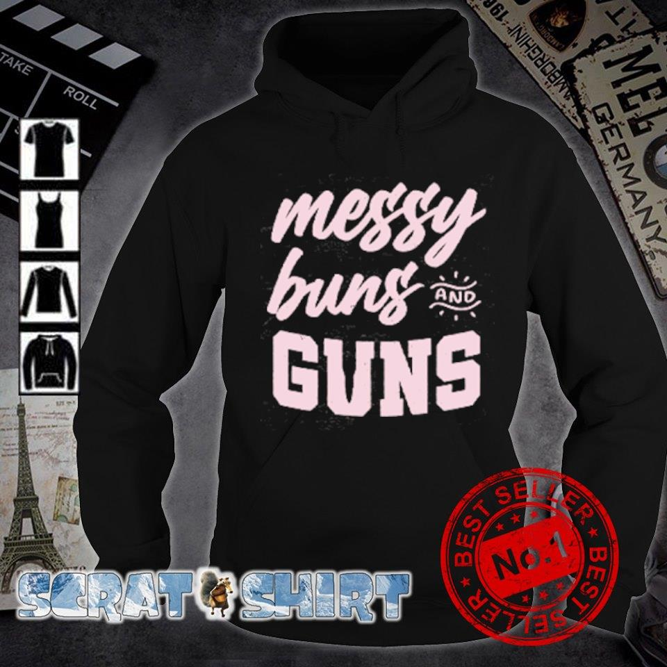 Messy buns and guns s hoodie