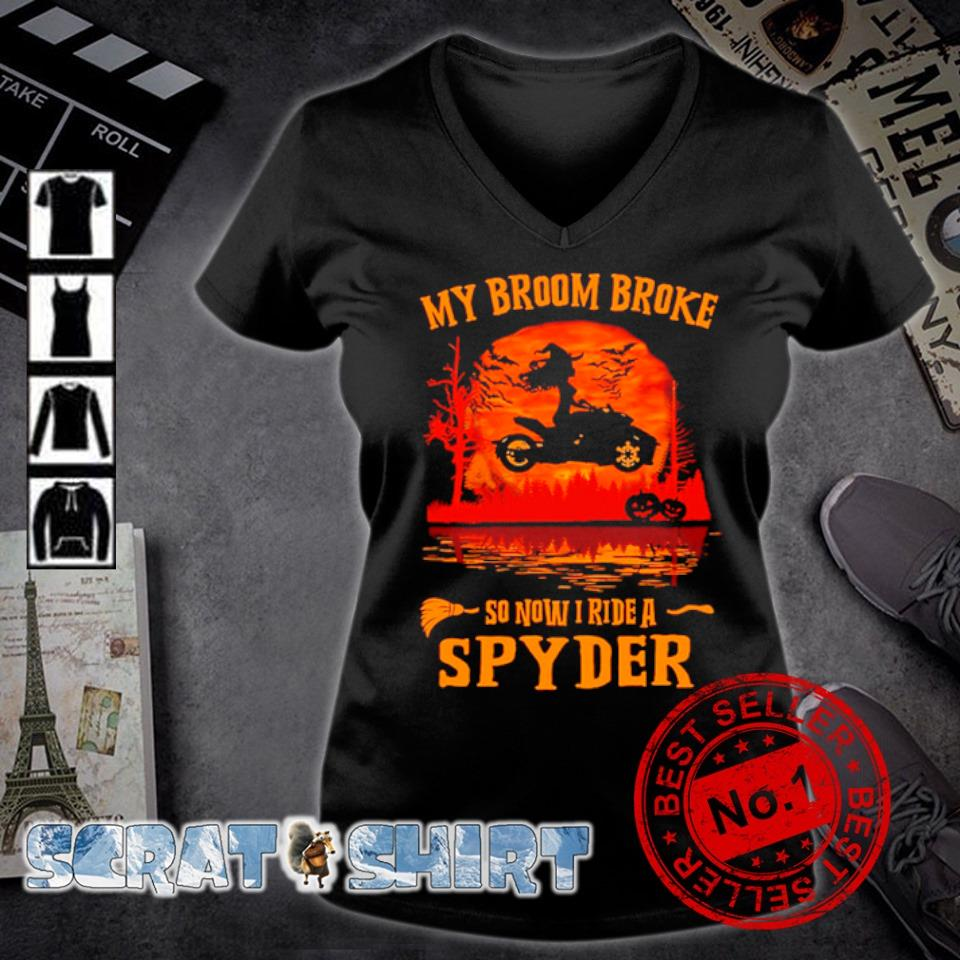 My broom broke so now I ride a spyder Halloween s v-neck t-shirt