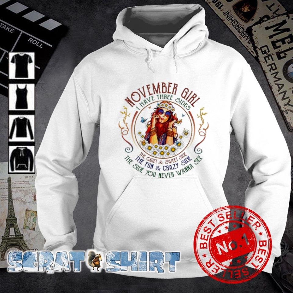 November girl I have three sides the quiet and sweet side s hoodie