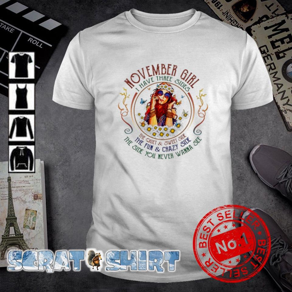 November girl I have three sides the quiet and sweet side shirt