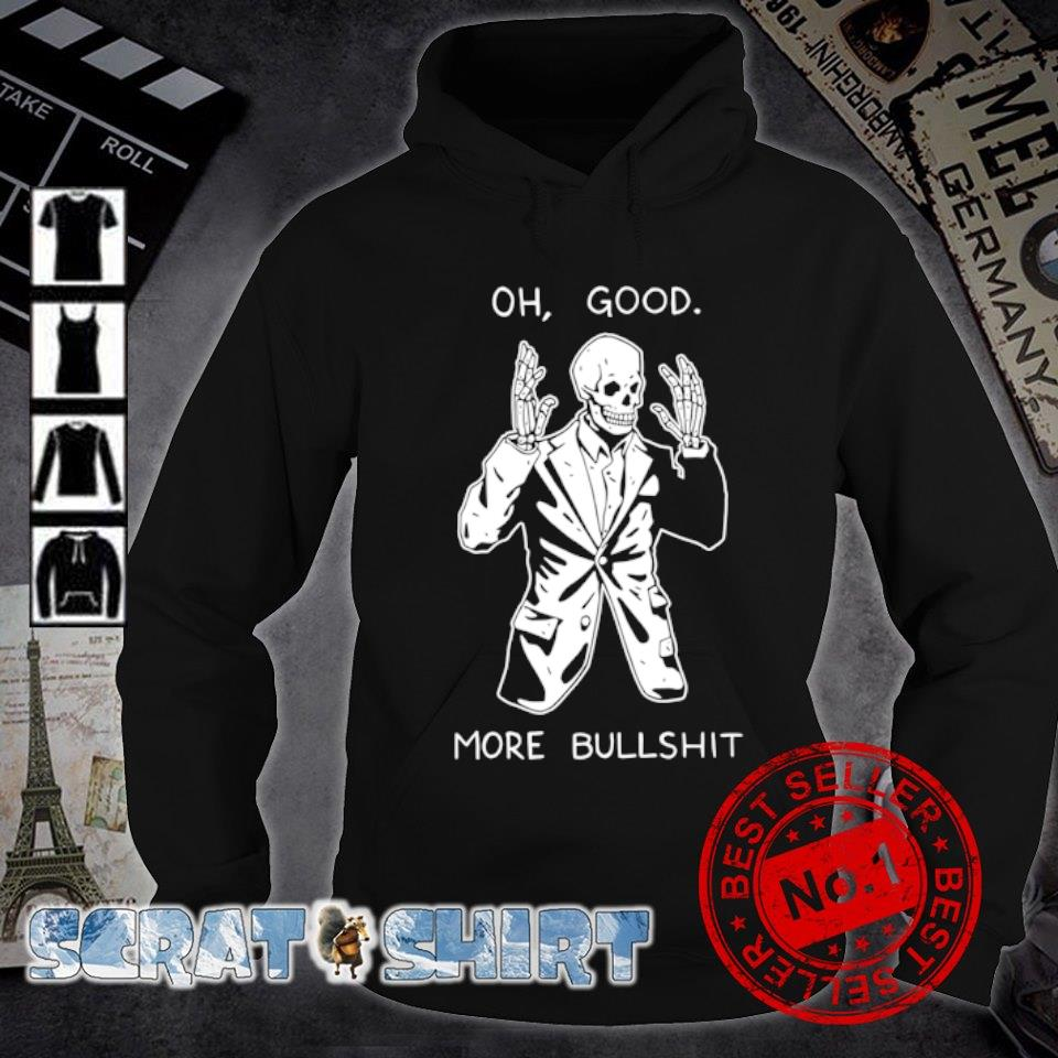 Oh good more bullshit s hoodie