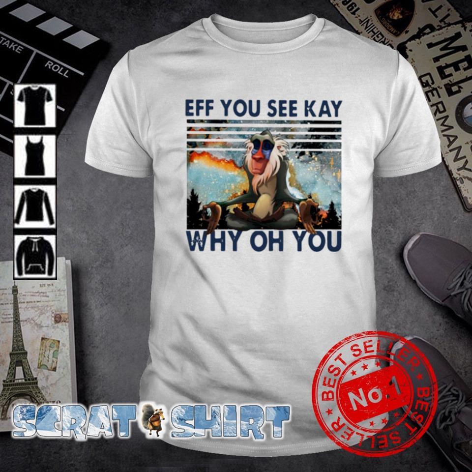 Rafiki eff you see kay why oh you vintage shirt