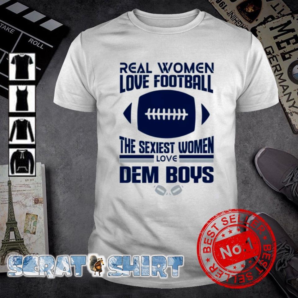 Real women love football the sexiest women love Dem Boys shirt