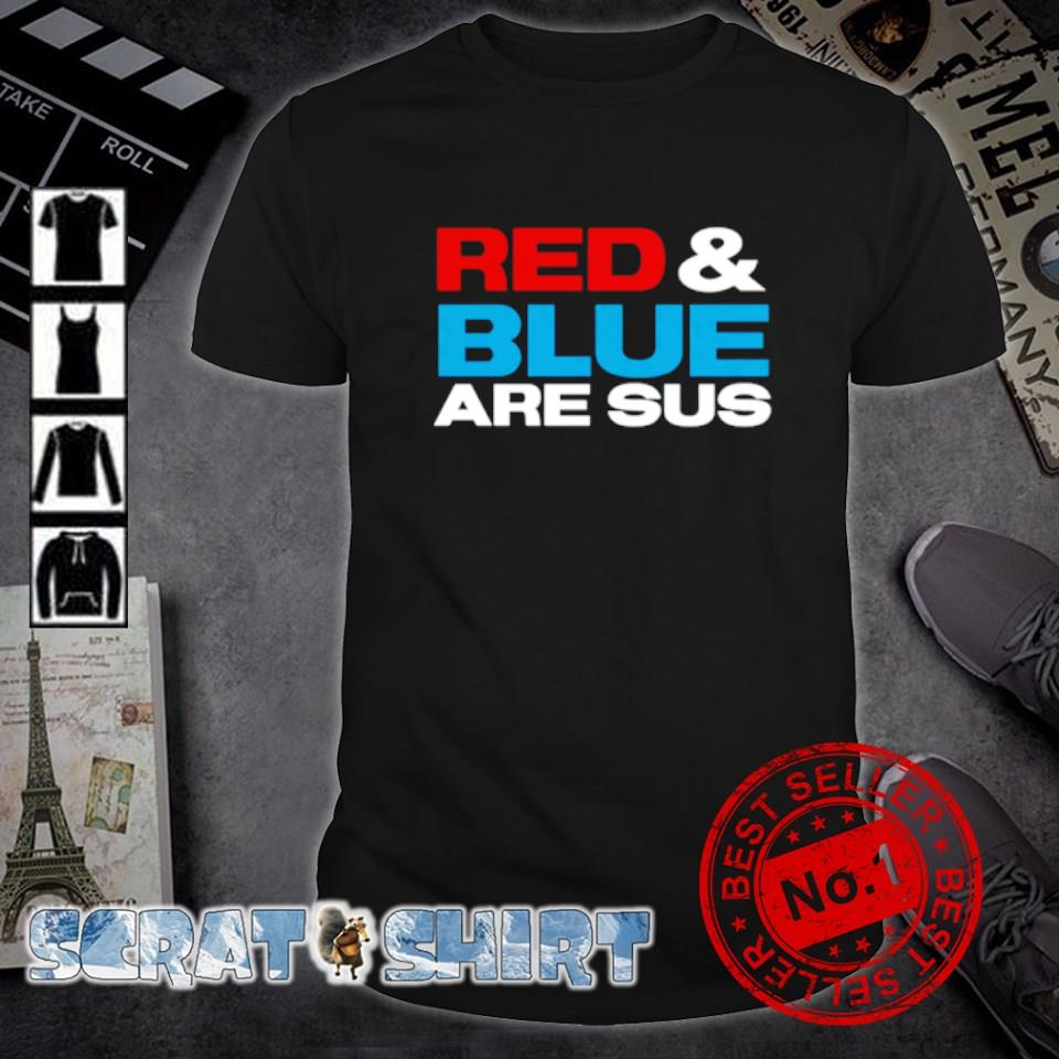 Red and blue are sus shirt